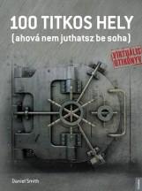100 TITKOS HELY (AHOVÁ NEM JUTHATSZ BE SOHA) - Ekönyv - SMITH, DANIEL