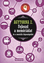 AGYTORNA 2. - FEJLESZD A MEMÓRIÁDAT ÉS A MENTÁLIS KÉPESSÉGEIDET - Ekönyv - NAPRAFORGÓ KÖNYVKIADÓ