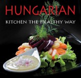 HUNGARIAN KITCHEN - THE HEALTHY WAY - Ebook - HAJNI ISTVÁN, KOLOZSVÁRI ILDIKÓ