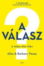 A VÁLASZ - A TELJES ÉLET TITKA - Ekönyv - PEASE, ALLAN – PEASE, BARBARA