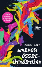 AMIKOR ÖSSZEÜTKÖZTÜNK - Ekönyv - LORD, EMERY
