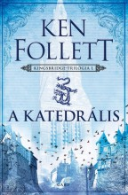 A KATEDRÁLIS - KINGSBRIDGE-TRILÓGIA 1. - Ekönyv - FOLLETT, KEN