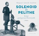 SOLENOID ÉS PELITHE - RÉGI GYÓGYSZERKENTYŰK - Ekönyv - MAGYAR LÁSZLÓ ANDRÁS