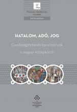 HATALOM, ADÓ, JOG - GAZDASÁGTÖRTÉNETI TANULMÁNYOK A MAGYAR KÖZÉPKORRÓL - Ekönyv - MTA TÖRTÉNETTUDOMÁNYI INTÉZET