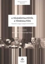 A VÉLEMÉNYSAJTÓTÓL A TÖMEGSAJTÓIG - FEJEZETEK A MAGYAR ÚJSÁGÍRÁS TÖRTÉNETÉBŐL - Ekönyv - KLESTENITZ TIBOR-PAÁL VINCE