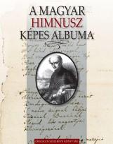 A MAGYAR HIMNUSZ KÉPES ALBUMA - DVD MELLÉKLETTEL - Ekönyv - VOIGT VILMOS, SZABÓ G. ZOLTÁN, BÓNIS FER