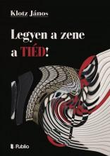 Legyen a zene a TIÉD! - Ekönyv - Klotz János