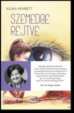 SZEMEDBE REJTVE - Ekönyv - KLUKA HENRIETT