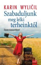 SZABADULJUNK MEG LELKI TERHEINKTŐL - ÉLJÜNK KÖNNYEBBEN! - Ekönyv - WYLICIL, KARIN