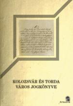 KOLOZSVÁR ÉS TORDA VÁROS JOGKÖNYVE - Ekönyv - ATTRAKTOR KÖNYVKIADÓ KFT.