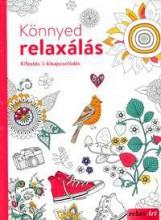 KÖNNYED RELAXÁLÁS - KIFESTÉS & KIKAPCSOLÓDÁS - Ekönyv - ALEXANDRA KIADÓ