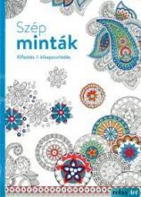 SZÉP MINTÁK - KIFESTÉS & KIKAPCSOLÓDÁS - Ekönyv - ALEXANDRA KIADÓ