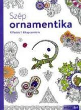 SZÉP ORNAMENTIKA - KIFESTÉS & KIKAPCSOLÓDÁS - Ekönyv - ALEXANDRA KIADÓ