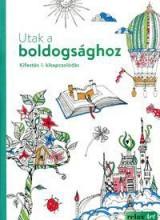 UTAK A BOLDOGSÁGHOZ - KIFESTÉS & KIKAPCSOLÓDÁS - Ebook - ALEXANDRA KIADÓ