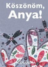 KÖSZÖNÖM, ANYA! (MINIKÖNYV) - Ekönyv - EXLEY, HELEN
