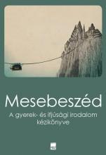 MESEBESZÉD -  A GYEREK- ÉS IFJÚSÁGI IRODALOM KÉZIKÖNYVE - Ekönyv - FIATAL ÍRÓK SZÖVETSÉGE