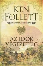 AZ IDŐK VÉGEZETÉIG - KINGSBRIDGE-TRILÓGIA 2. - Ekönyv - FOLLETT, KEN