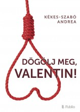 Dögölj meg, Valentin! - Ekönyv - Kékes-Szabó Andrea