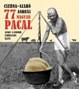 77 MAGYAR PACAL - Ekönyv - CSERNA-SZABÓ ANDRÁS