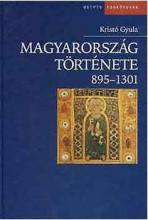 MAGYARORSZÁG TÖRTÉNETE 895-1301. - Ekönyv - KRISTÓ GYULA