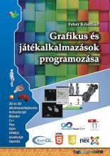 GRAFIKUS ÉS JÁTÉKALKALMAZÁSOK PROGRAMOZÁSA - Ebook - FEHÉR KRISZTIÁN