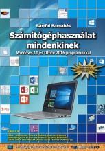 SZÁMÍTÓGÉPHASZNÁLAT MINDENKINEK - WINDOWS 10 ÉS OFFICE 2016 PROGRAMOKKAL - Ekönyv - BÁRTFAI BARNABÁS