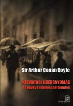 KISVÁROSI LIDÉRCNYOMÁS ÉS EGYÉB REJTELMES TÖRTÉNETEK - Ekönyv - DOYLE, ARTHUR CONAN SIR