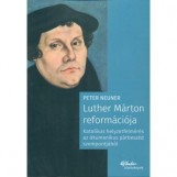 LUTHER MÁRTON REFORMÁCIÓJA - Ekönyv - NEUNER,PETER