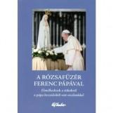 A RÓZSAFÜZÉR FERENC PÁPÁVAL - Ekönyv - SARACO , ALESSANDRO