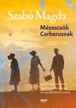 MÉZESCSÓK CERBERUSNAK (ÚJ, 2017) - Ekönyv - SZABÓ MAGDA