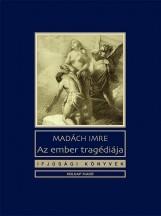 AZ EMBER TRAGÉDIÁJA - IFJÚSÁGI KÖNYVEK - Ekönyv - MADÁCH IMRE