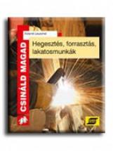 HEGESZTÉS, FORRASZTÁS, LAKATOSMUNKÁK - CSINÁLD MAGAD - (ÚJ KIADÁS) - Ekönyv - LEUSCHEL, ROLAND