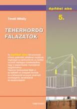 TEHERHORDÓ FALAZATOK - ÉPÍTÉSI ABC 5. - Ekönyv - TEVELI MIHÁLY