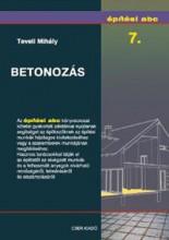 BETONOZÁS - ÉPÍTÉSI ABC 7. - Ekönyv - TEVELI MIHÁLY