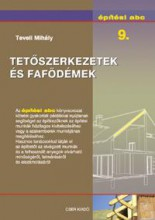 TETŐSZERKEZETEK ÉS FAFÖDÉMEK - ÉPÍTÉSI ABC 9. - Ekönyv - TEVELI MIHÁLY