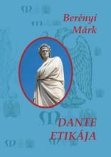 DANTE ETIKÁJA - Ekönyv - BERÉNYI MÁRK