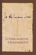 LUTHER MÁRTON VÉGRENDELETE - Ekönyv - LUTHER MÁRTON