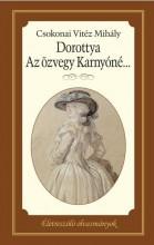 DOROTTYA - AZ ÖZVEGY KARNYÓNÉ... - ÉLETRE SZÓLÓ OLVASMÁNYOK - Ekönyv - CSOKONAI VITÉZ MIHÁLY