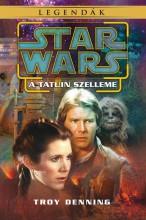 STAR WARS LEGENDÁK - A TATUIN SZELLEME - Ekönyv - DENNING, TROY