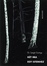 KÉT IMA EGY ISTENHEZ (ÚJ) - Ebook - DR. SZEGŐ GYÖRGY