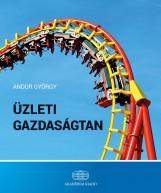 ÜZLETI GAZDASÁGTAN - Ekönyv - ANDOR GYÖRGY