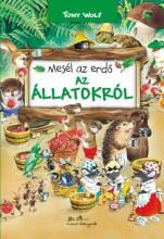 MESÉL AZ ERDŐ - AZ ÁLLATOKRÓL - Ekönyv - WOLF, TONY