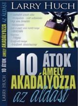 10 ÁTOK AMELY AKADÁLYOZZA AZ ÁLDÁST - Ebook - HUCH, LARRY