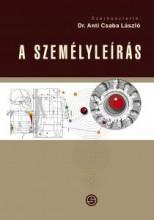 A SZEMÉLYLEÍRÁS (SZERK: DR. ANTI CSABA LÁSZLÓ) - Ebook - SEMMELWEIS KIADÓ ÉS MULTIMÉDIA STÚDIÓ KF