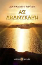 AZ ARANYKAPU - A REGÉNYTRILÓGIA II. RÉSZE - Ekönyv - GOLENYA PURISACA, AGNES