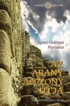 AZ ARANYASSZONY ÚTJA - A REGÉNYTRILÓGIA I. RÉSZE - Ekönyv - GOLENYA PURISACA, AGNES