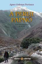 A PERUI PAPNŐ - A REGÉNYTRILÓGIA III. RÉSZE - Ekönyv - GOLENYA ÁGNES
