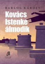 KOVÁCS ISTENKE ÁLMODIK - Ekönyv - BARLOG KÁROLY