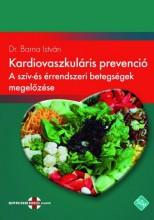 KARDIOVASZKULÁRIS PREVENCIÓ - A SZÍV- ÉS ÉRRENDSZERI BETEGSÉGEK MEGELŐZÉSE - Ekönyv - DR. BARNA ISTVÁN
