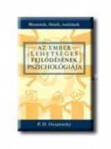 AZ EMBER LEHETSÉGES FEJLŐDÉSÉNEK PSZICHOLÓGIÁJA - Ekönyv - OUSPENSKY, P.D.